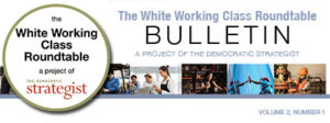 The White Working Class Newsletter/Bulletin